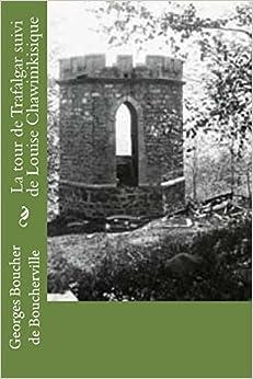 Book La tour de Trafalgar suivi de Louise Chawinikisique (French Edition)