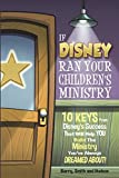 img - for If Disney Ran Your Children's Ministry book / textbook / text book