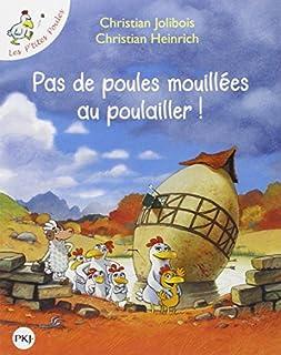 Les p'tites poules : Pas de poules mouillées au poulailler !, Jolibois, Christian