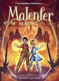 Malenfer, tome 3 : Les héritiers par Cassandra O'Donnell