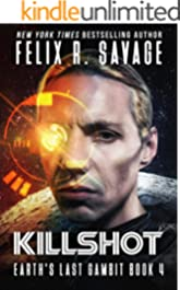 Killshot: A First Contact Technothriller (Earth's Last Gambit Book 4)