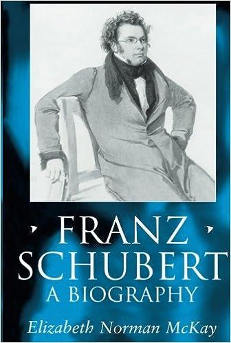 Franz Schubert: A Biography (Clarendon Paperbacks): Elizabeth Norman McKay:  9780198166818: Amazon.com: Books