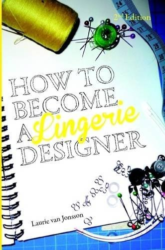 How to become a Lingerie Designer Volume 2 by Laurie van Jonsson (2015-11-24)