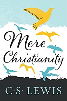 Mere Christianity (C.S. Lewis Signature Classics) by [Lewis, C. S.]