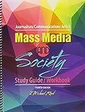 Journalism/Communications Arts I : Mass Media and Society: Study Guide/Workbook, Reed, J. Michael, 1465246525