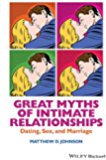 Great Myths of Intimate Relationships: Dating, Sex, and Marriage (Great Myths of Psychology)
