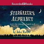 Stargazer's Alphabet: Night-Sky Wonders from A to Z | John Farrell