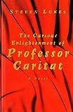 Curious Enlightightenment of Professor Caritat, Steven Lukes, 1859849482