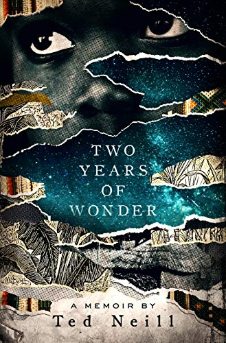Two Years of Wonder: A Memoir by [Neill, Ted]