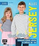Alles Jersey –Cool Kids: Kinderkleidung nähen: Alle Modelle in Größe 98–164 – Mit 3 Schnittmusterbogen