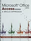 img - for Microsoft   Access 2013: A Skills Approach with SIMnet Access Card book / textbook / text book