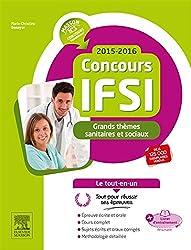 Concours IFSI 2015-2016 - Grands thèmes sanitaires et sociaux - Le tout-en-un: Avec livret d'entraînement