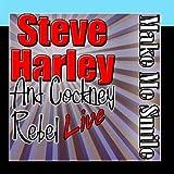 Make Me Smile: Steve Harley Live