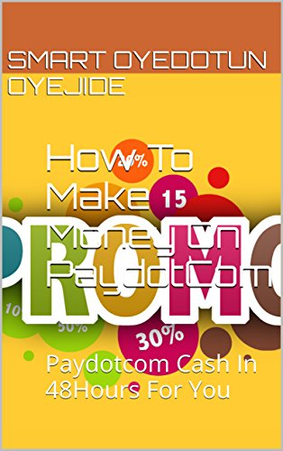 How To Make  Money On PaydotCom: Paydotcom Cash In 48Hours For You (UNLIMITED WEALTH BOOKS)