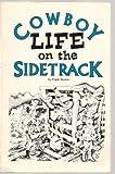 Cowboy Life on the Sidetrack, Frank Benton, 0942936043