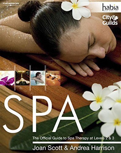 SPA: The Official Guide to Spa Therapy at Levels 2 & 3 (Habia City & Guilds)