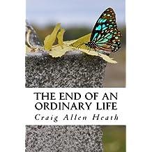 The End of an Ordinary Life: A Memoir in Verse