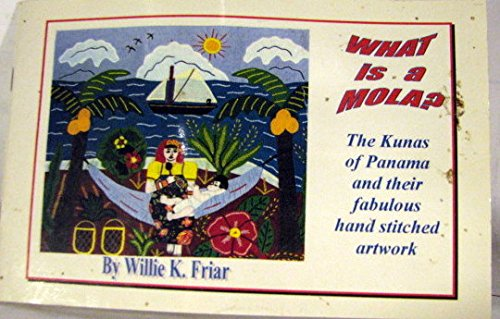 Kuna Mola Panama (What Is a Mola? (The Kunas of Panama and Their Fabulous Hand Stitched Artwork))