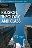 Religion, Theology, and Class : Fresh Engagements after Long Silence, , 1137351373