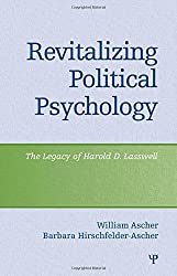 Revitalizing Political Psychology: The Legacy of Harold D. Lasswell