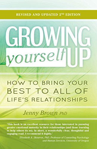 0b71cee1b993 Growing Yourself Up: How to bring your best to all of life's relationships