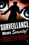 Surveillance Means Security!, Micah Ian Wright, 1583227415