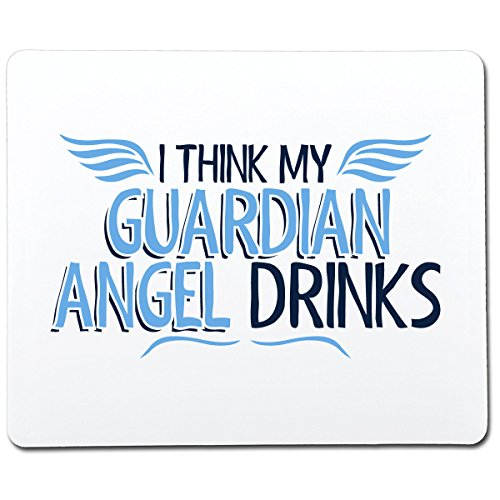 I Think My Guardian Angel Drinks Funny Gag Gift Co-Worker Gift Novelty Mouse Pad Computer Accessory