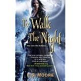 To Walk the Night [TO WALK THE NIGHT] [Mass Market Paperback]
