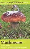 Mushrooms:River Cottage Handbook No.1