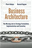 img - for Business Architecture: The Missing Link in Strategy Formulation, Implementation and Execution book / textbook / text book