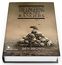 The Lingering Book Two: Rangers by [Brown, Ben]