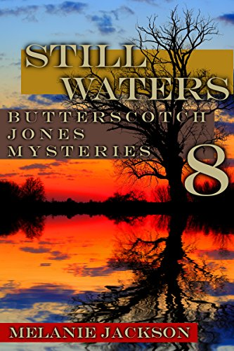 Still Waters (Butterscotch Jones Mysteries Book 8)