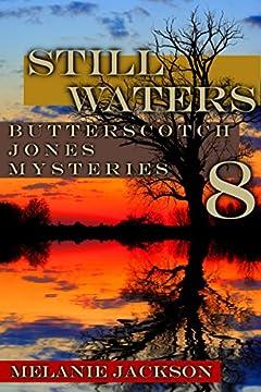 Still Waters (Butterscotch Jones Mysteries Book 8)