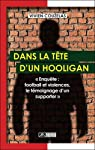 Dans la tête d'un hooligan : Enquête : football et violences, le témoignage d'un supporter par Couzelas