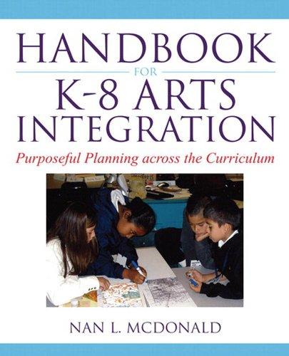 Download Handbook for K-8 Arts Integration: Purposeful Planning Across the Curriculum Pdf