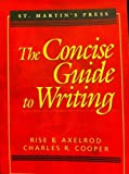 The Concise Guide to Writing, Axelrod, Rise B. and Cooper, Charles R., 0312091567