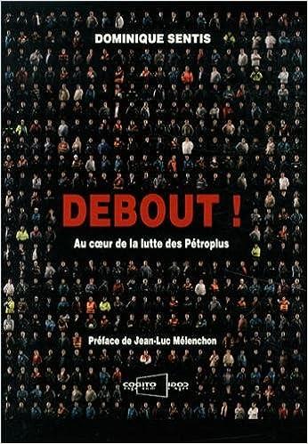 Livre Debout ! : Au coeur de la lutte des Pétroplus pdf, epub ebook