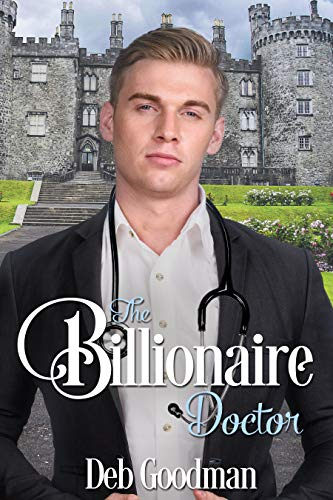 The Billionaire Doctor: A Clean Romance (The Billionaires of Gramercy Book 2) by [Goodman, Deb]