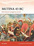 Mutina 43 BC: Mark Antony's struggle for survival (Campaign)