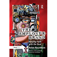 The Employer Brand: Keeping Faith with the Deal (English Edition)