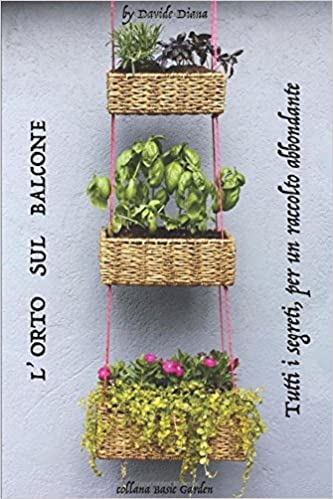 L\'ORTO SUL BALCONE: Amazon.de: DAVIDE DIANA: Fremdsprachige Bücher
