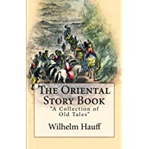 """The Oriental Story Book: """"A Collection of Old Tales"""""""