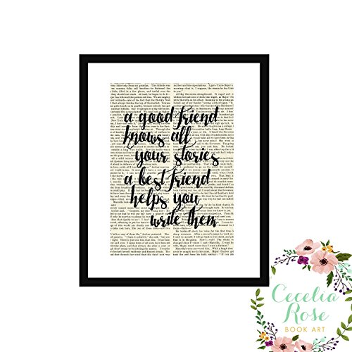 A Good Friend Knows All Your Stories A Best Friend Helps You Write Them Farmhouse Literary Typography Vintage Book Page 8x10 Unframed ()