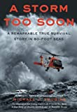 img - for A Storm Too Soon (Young Readers Edition): A Remarkable True Survival Story in 80 Foot Seas book / textbook / text book