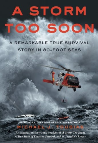 A Storm Too Soon (Young Readers Edition): A Remarkable True Survival Story in 80 Foot Seas