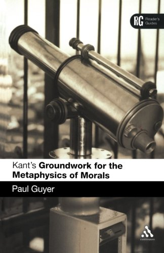 Kant's 'Groundwork for the Metaphysics of Morals': A Reader' Guide (Reader's Guides) (Kant Groundwork Of The Metaphysics Of Morals Text)