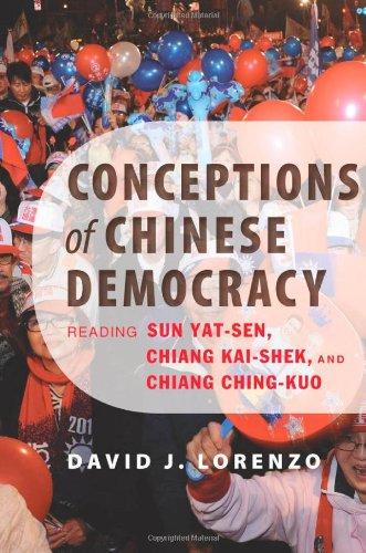 Conceptions of Chinese Democracy: Reading Sun Yat-sen, Chiang Kai-shek, and Chiang Ching-kuo pdf epub