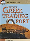 Life in a Greek Trading Port, Jane Shuter, 1403464510
