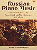 Russian Piano Music: 44 Pieces by Rachmaninoff, Scriabin, Mussorgsky and Others (Dover Music for Piano)