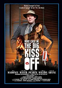 """""""Mike Case in: The Big Kiss Off"""""""